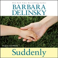 Suddenly - Barbara Delinsky - audiobook