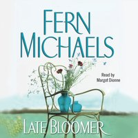 Late Bloomer - Fern Michaels - audiobook
