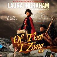 Of Thee I Zing - Laura Ingraham - audiobook