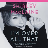 I'm Over All That - Shirley MacLaine - audiobook