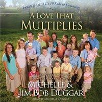 Love That Multiplies - Michelle Duggar - audiobook