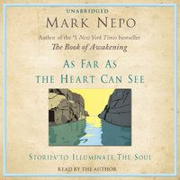 As Far As The Heart Can See - Mark Nepo - audiobook