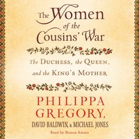 Women of the Cousins' War - Philippa Gregory - audiobook