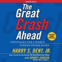 Great Crash Ahead - Harry S. Dent - audiobook