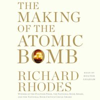 Making of the Atomic Bomb - Richard Rhodes - audiobook