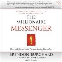 Millionaire Messenger - Brendon Burchard - audiobook