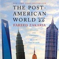 Post-American World 2.0 - Fareed Zakaria - audiobook