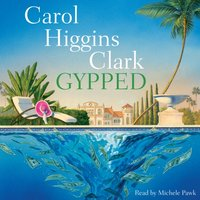 Gypped - Carol Higgins Clark - audiobook