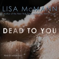 Dead to You - Lisa McMann - audiobook