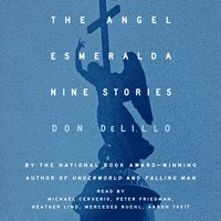 Angel Esmeralda - Don DeLillo - audiobook