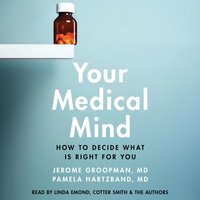 Your Medical Mind - Jerome Groopman - audiobook