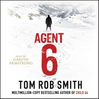 Agent 6 - Tom Rob Smith - audiobook