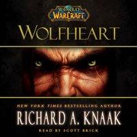 World of Warcraft: Wolfheart - Richard A. Knaak - audiobook