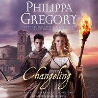 Changeling - Philippa Gregory - audiobook