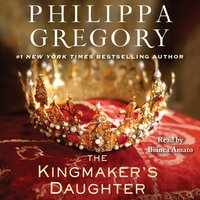 Kingmaker's Daughter - Philippa Gregory - audiobook