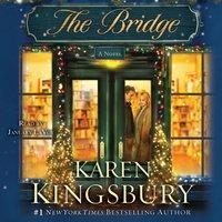 Bridge - Karen Kingsbury - audiobook