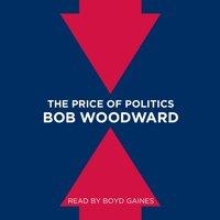 Price of Politics - Bob Woodward - audiobook