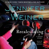 Recalculating - Jennifer Weiner - audiobook