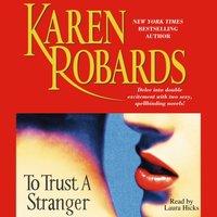 To Trust A Stranger - Karen Robards - audiobook