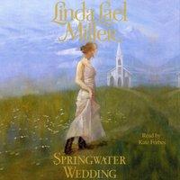 Springwater Wedding - Linda Lael Miller - audiobook