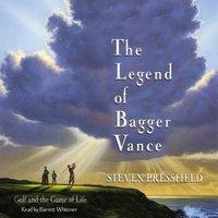 Legend of Bagger Vance - Steven Pressfield - audiobook