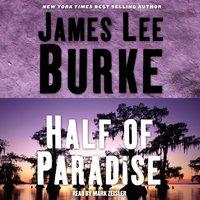 Half of Paradise - James Lee Burke - audiobook
