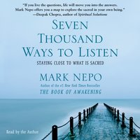Seven Thousand Ways to Listen - Mark Nepo - audiobook