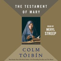 Testament of Mary - Colm Toibin - audiobook