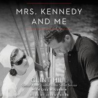 Mrs. Kennedy and Me - Clint Hill - audiobook