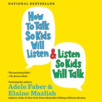 How to Talk So Kids Will Listen & Listen So Kids Will Talk - Adele Faber - audiobook