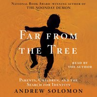 Far From the Tree - Andrew Solomon - audiobook