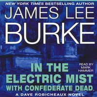 In the Electric Mist With Confederate Dead - James Lee Burke - audiobook