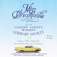 Miss Dreamsville and the Collier County Women's Literary Society - Amy Hill Hearth - audiobook