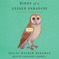 Birds of a Lesser Paradise - Megan Mayhew Bergman - audiobook