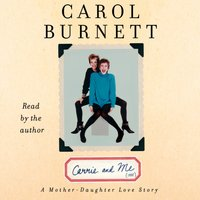 Carrie and Me - Carol Burnett - audiobook