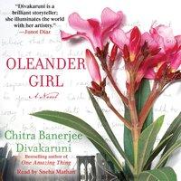 Oleander Girl - Chitra  Banerjee Divakaruni - audiobook