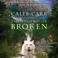 Legend of Broken - Caleb Carr - audiobook