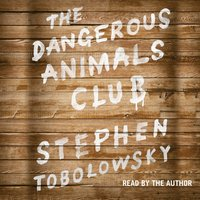 Dangerous Animals Club - Stephen Tobolowsky - audiobook
