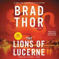 Lions of Lucerne - Brad Thor - audiobook