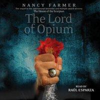 Lord of Opium - Nancy Farmer - audiobook