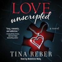 Love Unscripted - Tina Reber - audiobook