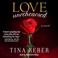 Love Unrehearsed - Tina Reber - audiobook
