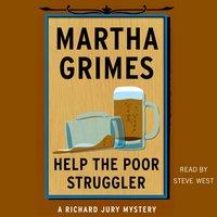 Help the Poor Struggler - Martha Grimes - audiobook