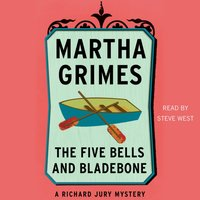 Five Bells and Bladebone - Martha Grimes - audiobook