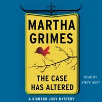 Case Has Altered - Martha Grimes - audiobook