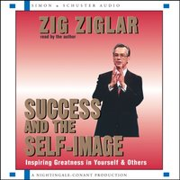 Success and the Self-Image - Zig Ziglar - audiobook