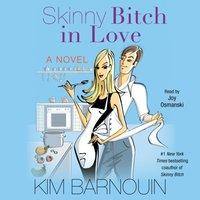 Skinny Bitch in Love - Kim Barnouin - audiobook