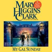 My Gal Sunday - Mary Higgins Clark - audiobook