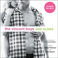 Vincent Boys -- Extended and Uncut - Abbi Glines - audiobook