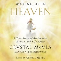 Waking Up in Heaven - Crystal McVea - audiobook